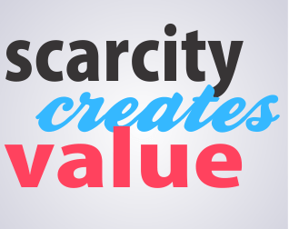 scarcity-creates-value