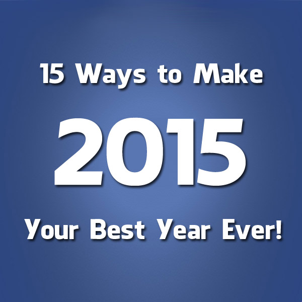 15-ways-to-make-2015-your-best-year-ever