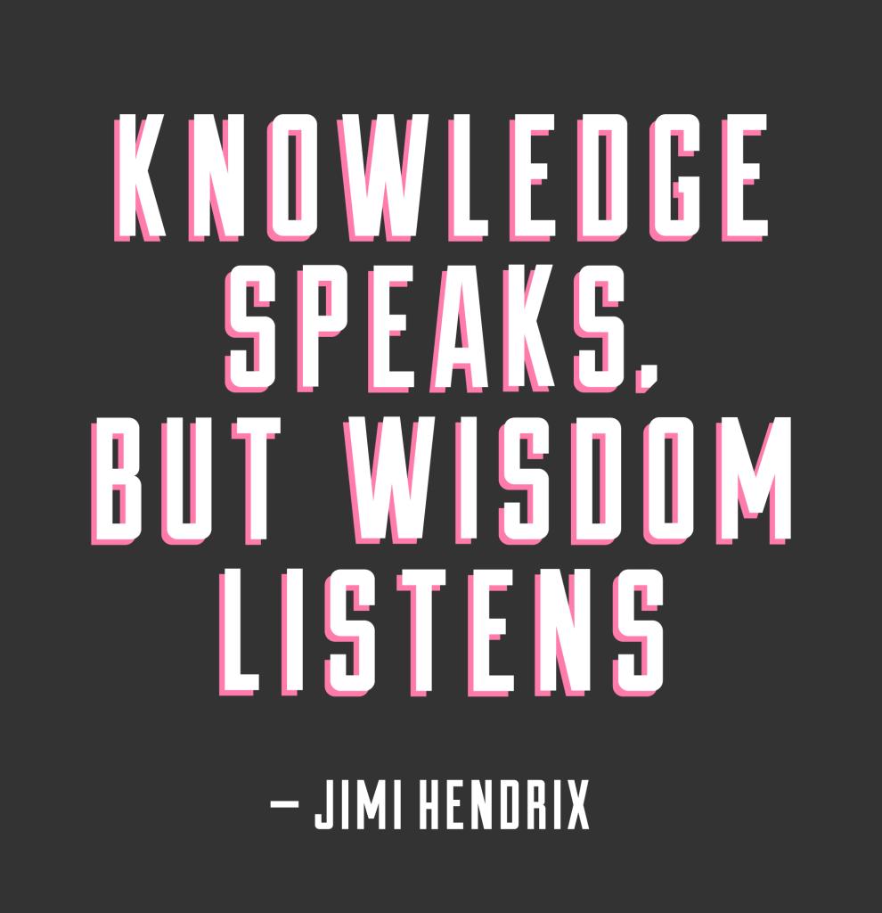 Knowledge-Speaks-But-Wisdom-Listens-Jimi-Hendrix